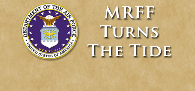 FEATURED CLIENT TESTIMONY shows that MRFF mission is consistent with opinion of USAF Chief of Chaplains, Major Howard Stendahl and Air Force regulations