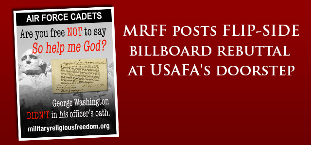 MRFF billboard to be posted within days on the DIRECT FLIP-SIDE of Christian fundamentalist org's billboard posted Thursday