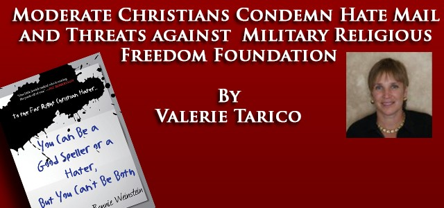 Shocked by hate mail to the Military Religious Freedom Foundation, Christians apologize, pray, say 'not in our name—or the name of Jesus.'
