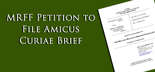 MRFF petition to file an Amicus Curiae Brief in the Monifa J. Sterling case. MRFF has previously filed an Amicus Curiae Brief.
