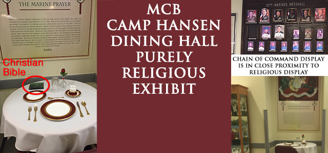 """The display consists of a purported POW/MIA memorial table which prominently includes a New International Version (NIV) sectarian Christian bible, a large posting of """"The Marine Prayer,"""" and a nearby photo display of the chain of command. Displaying this exhibit in a dining hall is a clear violation..."""