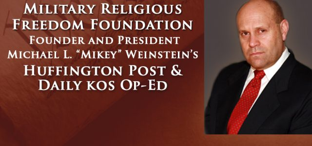 As founder and president of the Military Religious Freedom Foundation (MRFF) it's a constant surprise to me when people express astonishment over MRFF's commitment...