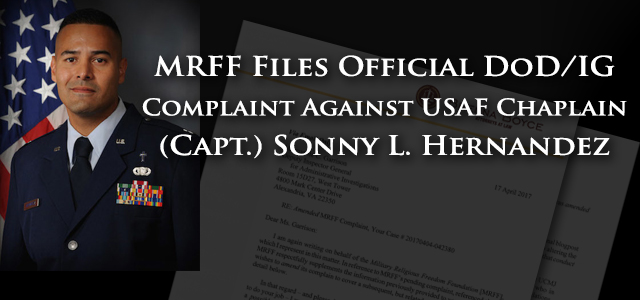 """USAF Chaplain (Capt.) Sonny L. Hernandez's blog post on """"Christian Fighter Pilot"""", in which he defends Lt. Col. Jonathan Dowty's accusation against Brig. Gen. (Select) Kristin E. Goodwin of being a liar, can reasonably be considered as violating Numerous Punitive Articles defined in The Uniform..."""