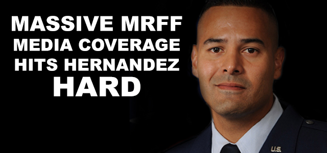 MRFF Senior Research Director, Chris Rodda, meticulously written Hernandez rebuke snowballs!