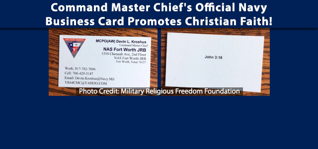 High ranking non-commissioned officer at Naval Air Station Joint Reserve Base (NAS Fort Worth JRB) in Fort Worth, Texas has been handing out official Navy Business Cards with the Bible Verse, John 3:16, printed on the back...