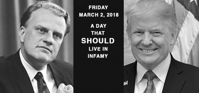"""Yes, our moron-in-chief just ordered our military to honor Billy Graham by the authority vested in him by a """"National Pearl Harbor Remembrance Day"""" law!"""