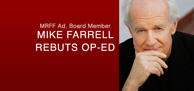 """""""In her tirade, Ms. Chumley hysterically heaped insult and invective on Mikey Weinstein, Founder and President of the Military Religious Freedom Foundation (MRFF). As happens with zealots, she was wrong on every count, so she can work that out with her God."""" - MIKE FARRELL, MRFF ADVISORY BOARD MEMBER"""