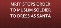 """Being ordered as a Muslim soldier to dress up as Santa Claus especially while we are deployed to (Muslim country name withheld) is so stupid..."" Click to read more"