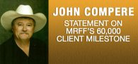 Judge and Brigadier Gen. U.S. Army (Ret), Texas Rancher, MRFF Advisory Board Member John Compere gives MRFF kudos.