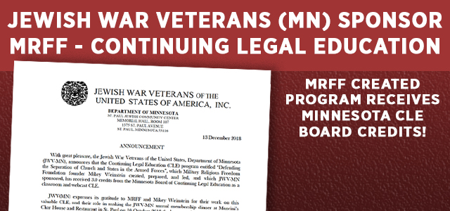 JWV(MN) expresses its gratitude to MRFF and Mikey Weinstein for their work on this valuable CLE... Click to read more!