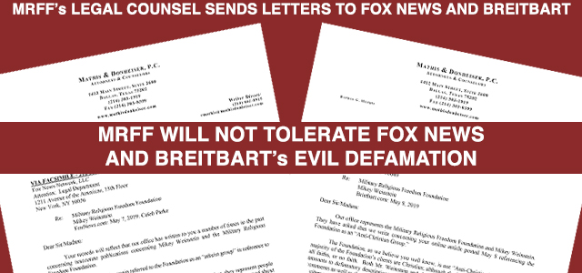 MRFF's Legal Counsel Sends Letters to FOX News and Breitbart. Click to read more.