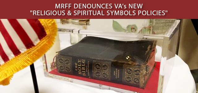 """""""VA's new policy announcement comes just over 7 weeks ago after MRFF client files federal lawsuit to get Bible removed..."""" Click to read more."""