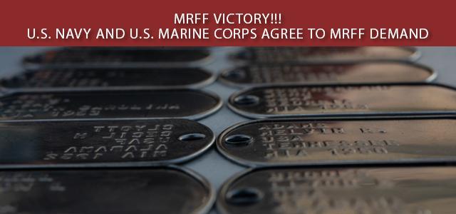 7/31/19 – MRFF Victory!!! U S  Navy and U S  Marine Corps