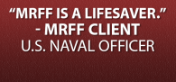 """MRFF is a lifesaver! Thank goodness that one of my fellow officers told me this organization existed…within moments of my email, Mikey personally responded with an email..."" Click Image to Read More."