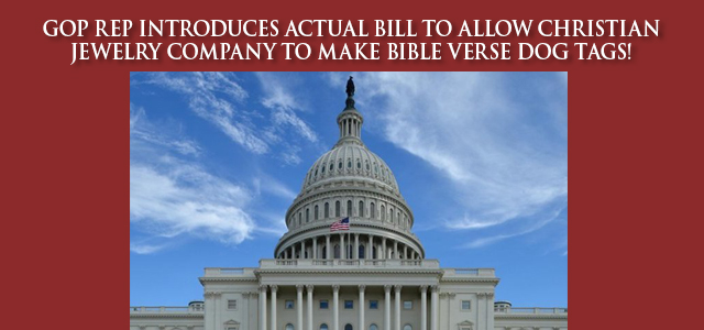 """On January 17, Rep. Gregory Steube (R-FL) introduced HR 5657 — the ""Religious Insignia on Dog Tags Act"" — a bill intended to aid one specific for-profit Christian jewelry company ..."" Click to read"