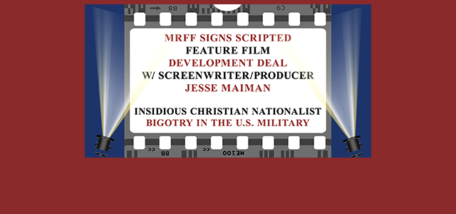The partnership with MRFF accords Screenwriter, Jesse Maiman the exclusive rights to seek a deal with a Buyer for a scripted feature film. Click Image to Read.