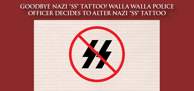 """The Military Religious Freedom Foundation (MRFF) guardedly commends Walla Walla police officer Nat Small for his just-announced decision to remove the hideous Nazi ""SS"" symbol from the prominent tattoo on his left forearm."" Click to read"