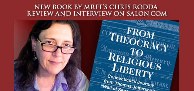 """Right-wing theocracy was defeated in America — 200 years ago, in a story with startling parallels to our time. … That story is told in a new book by author and researcher Chris Rodda, """"From Theocracy to Religious Liberty"""" … Click to read"""
