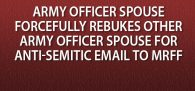 """""""... your written words about making 'the jewish reputation even worse with your constant attacks' are unbecoming of an officer's 'spouse.'"""" Click image to read"""