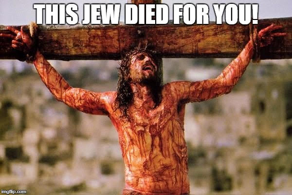 Blood covered Jesus on cross with text - This Jew Died For You